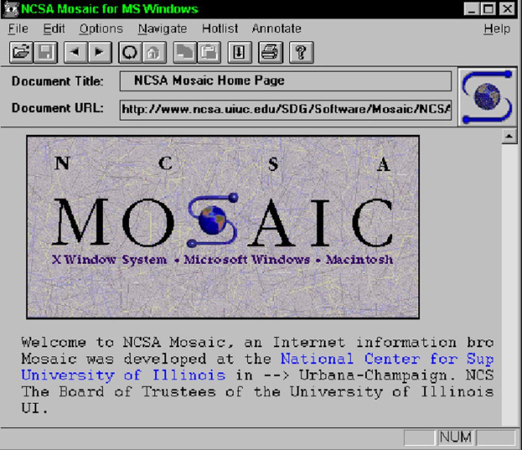 A screenshot that says NCSA Mosaic, X windows System, Microscoft Windows, MacIntosh. Welcome to NCSA Mosaic, an Internet information browser. Mosaic was developed at the National Center for Supercomputing Applications at the University of Illinois.